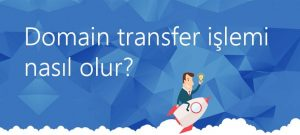 Domain Transfer İşlemi Nasıl Yapılır?