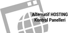 cPanel/Plesk Alternatifi Ücretsiz Hosting Kontrol Panelleri