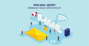 Web Mail Nedir? WebMail'e Nasıl Giriş Yapılır?