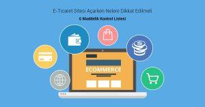 Read more about the article E-Ticaret Sitesi Açmak İçin Kontrol Listesi