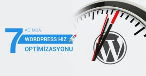7 Adımda WordPress Site Optimizasyonu